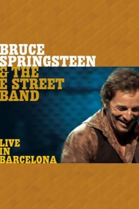 Bruce Springsteen and The E Street Band - Live In Barcelona