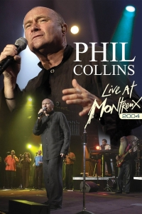 Phil Collins - Live At Montreux, 2004