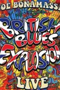 Joe Bonamassa - British Blues Explosion: Live