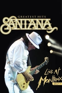 Carlos Santana - Greatest Hits: Live at Montreux 2011