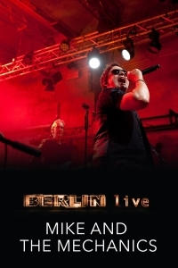 Mike And The Mechanics - Berlin Live