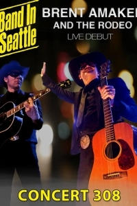 Band in Seattle - Brent Amaker and The Rodeo Season 3 Concert 8